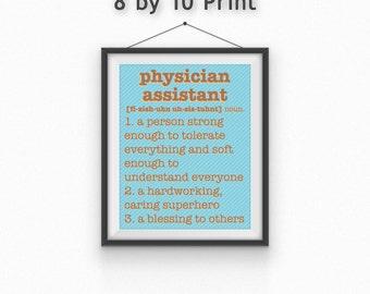 Physician Assistant Print//Motivational Print//Physician's Assistant//Encouragement Print//8 by 10//5 by 7//Friend