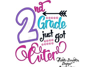 Exclusive 2nd Grade Just Got Cuter Applique Machine Embroidery Design, Back to School, Girl, Lettering, Arrow, School, 4x4, 5x7, 6x10