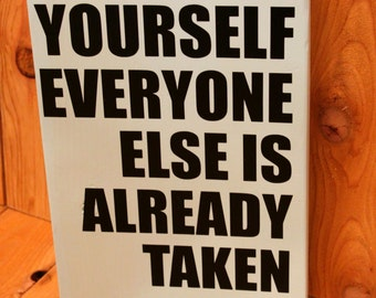 Be yourself everyone else is already taken large wood block with vinyl / Home decor / wooden decor