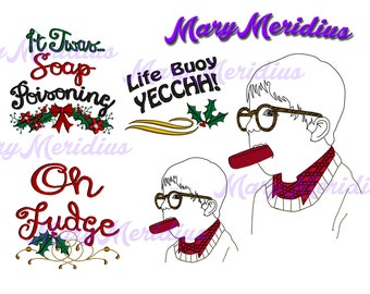 Instant download~MaryMeridius~machine embroidery design~Merry~A Christmas Story~Ralphie~Soap Poisoning~Oh Fudge~Classic Movie~Holiday~funny