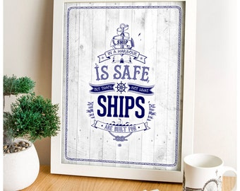Motivational Quote, A Ship is Safe, Motivational Wall Poster, Nautical Typography