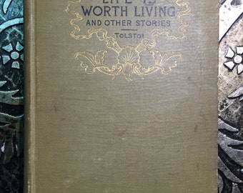 Life is Worth Living and Other Stories, Count Leo Tolstoi, 1892, First Edition