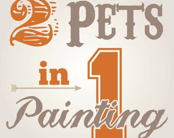 Pricing for 2 Pets in 1 Painting