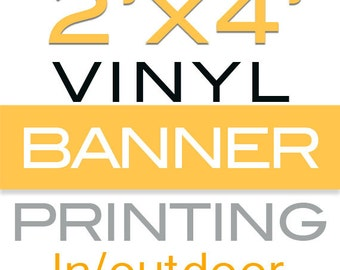 2x4 foot Vinyl Banner Printing Waterproof, Durable Material Waterproof
