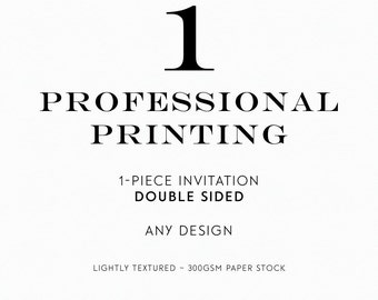 1 - Piece // Double-sided - Professionally Printed Invitation