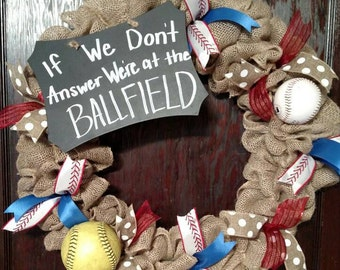 Baseball wreath. Softball wreath. Ballfield wreath. Ballfield burlap wreath. We don't answer we're at the BALLFIELD wreath. Sports wreath.