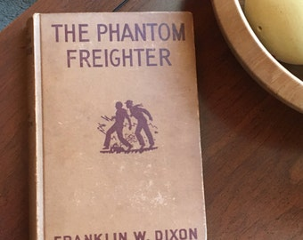 First Edition The Hardy Boys: The Phantom Freighter, Franklin Dixon
