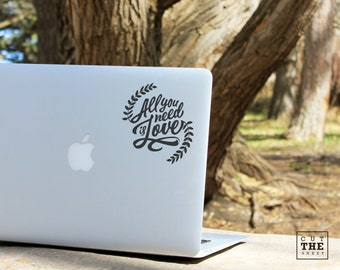 All you need is love - Laptop Decal - Laptop Sticker - Car Decal - Car Sticker
