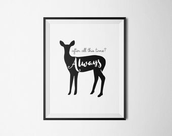 Harry Potter Print - After All This Time Always - Harry Potter Poster - Harry Potter Art - Harry Potter Quote