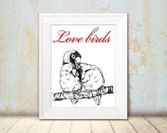 Valentines gift, Quote prints, Love birds print, Black and white love wall decor, Dorm decor, Hipster room decor, Hostess gift