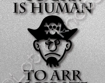 To ERR is Human To ARR is Pirate · Cute bodysuit or T-shirt idea · {svg, dxf, jpg, & pdf files included} · Cutting Machine design