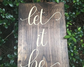 Let it be - let it be sign - let it be wood sign