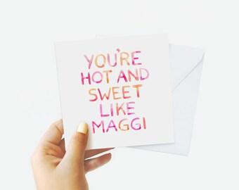 You're Hot & Sweet Like Maggi