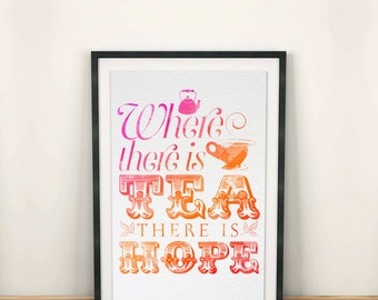 Tea wall art poster: 'Where there is tea there is hope' - typographic print.