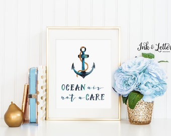 Ocean Air Not a Care Print - Ocean Print - Beach Lover - Beach House Decor - Anchor Printable - Instant Download - Digital Print - 8x10