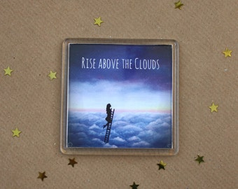 Rise above the clouds Inspirational Fridge Magnet.