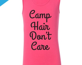 Camp Shirt for Girls, Camp Hair Don't Care Tank, Funny Camp Shirt