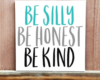 Be Silly Be Honest Be Kind Sign, Hand Painted Canvas, Bedroom Decor, Home Decor, Baby Boy, Baby Girl, Baby Shower Gift, Nursery Decor