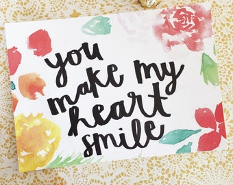 You Make My Heart Smile, watercolor, typography