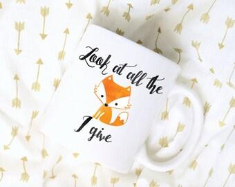 Look At All The Fox I Give Watercolor Coffee Mug, Sublimation Mug, 2 Sided