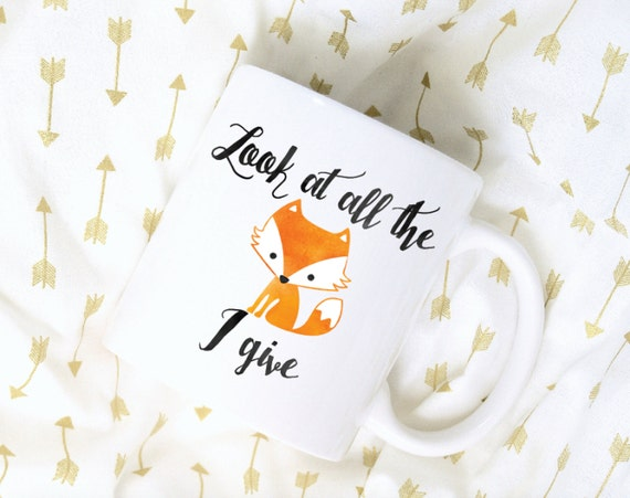 Look At All The Fox I Give Watercolor Sublimation Mug, 2 Sided