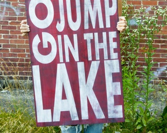 Go Jump in the Lake, Farmhouse Style Lake House Wood Sign, Shabby Cottage Decor, Large Cabin Wall Art, Unique Summer Home Wall Hangings