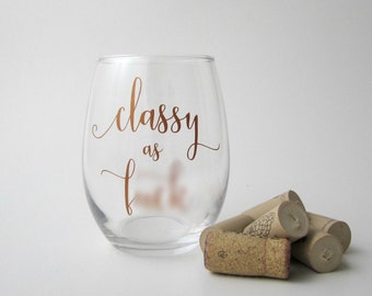 Classy as F*** Stemless Wine Glass - Available in Copper and Gold