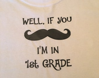 First Grade Shirt - Back to school shirt - Back to school Mustache shirt - Kids back to school shirt - Mustache back to school shirt