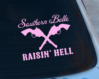 Southern Belle Raisin Hell Decal - Southern Girl Sticker - Raisin Hell - Girly - Pistols - Wild - Macbook - Car Decal