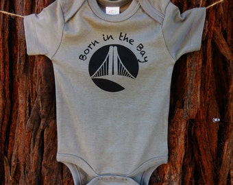 Born in the Bay Onesie. Bay Area Cali Style for your little one.