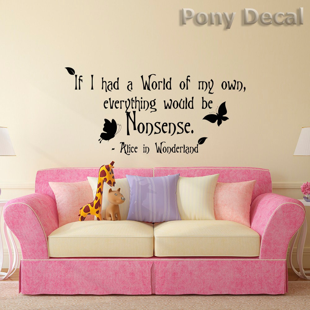alice in wonderland wall decal quote if i had a world of my zoom
