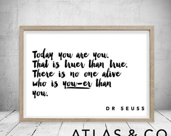 dr seuss quote art print, today you are you, printable art, wall art print, inpirational print, minimal, download, typography, nursery,quote