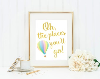 Oh, The Places You'll Go! Gold Foil Wall Art! Real foil - Choose any color - Inspirational, motivational quote. Nursery/child room decor