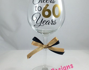 60th Birthday Wine Glass, Cheers to 60 Years Wine Glass, 60th Anniversary Glass, Custom 60th Birthday Wine Glass, Custom Anniversary Glass