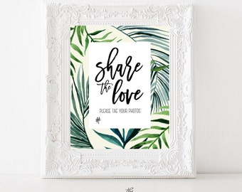 Share the Love Wedding Sign , Social Media Sign , Instagram Sign , Tropical Leaves Wedding Sign , 8x10 , 5x7 , Instant Download