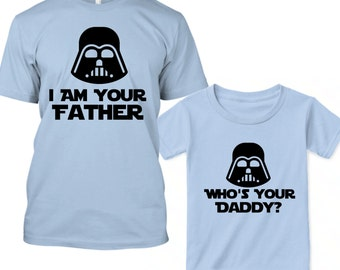 Father Son Star Wars Shirts, Star Wars Dad Tshirt, Star Wars Father Son, Star Wars Father Daughter, I Am Your Father Shirt, Who's Your Daddy
