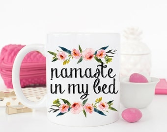 Namaste in Bed Mug, Namaste in Bed, Namastay in Bed, Namastay in Bed, Coffee Mug, Yoga Mug, Funny Mug, Funny Coffee Mug, Namaste in bed yoga