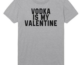 Vodka Is My Valentine Tshirt Mens Womens T shirt Top STP78