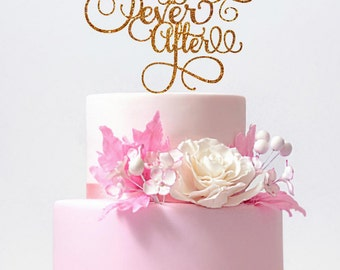 Happily Ever After Cake Topper Wedding Cake Topper Bachelorette Party Cake Topper Bridal Shower Wedding Centerpiece Topper