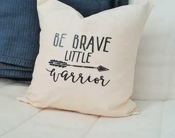 Be Brave Little Warrior Throw Pillow Nursery Decor Native American Decor Arrow Throw Pillow Baby Shower Gift Throw Pillow