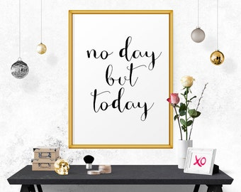 No Day But Today, Printable Poster, Motivational Art, Typographic Print, Wall Art, Inspirational Quote, Office Art, Poster, Instant Download