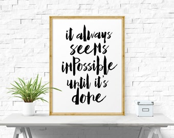 Inspirational Print, It Always Seems Impossible.. Quote, Motivational Quote, Dorm Wall Design, Printable Quote, Digital Download