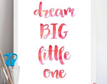 Dream Big Little One - Nursery Art Printable, Baby shower gift, Baby girl, Nursery Decor, Printable Nursery Wall Art, Baby Room, watercolor