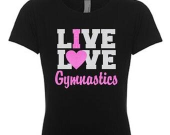 Gymnastics T-Shirt, Girls Gymnastics Shirt, Gymnast Gift, Gymnast Shirt, Gymnastics Gifts, I heart Gymnastics, Live Love Gymnastics