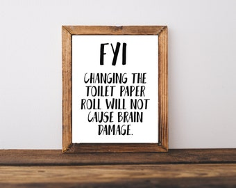 Bathroom Printable - Changing The Toilet Paper Roll Quote - Bath Quotes - Bath Printable - Typography - Gift For Friend - Bathroom Art