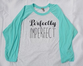 Perfectly Imperfect Women's Baseball Tee Shirt