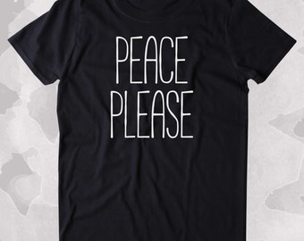 Peace Please Shirt Anti War Hippie Bohemian Boho Clothing Tumblr T-shirt