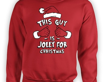 Funny Xmas Sweatshirt This Guy Is Jolly For Christmas Jumper Holiday Pullover Merry Xmas Clothing Gifts For Boyfriend X-Mas Hoodie TGW-633