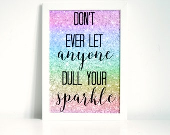 Don't Ever Let Anyone Dull Your Sparkle Wall Art Print