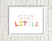 Kids Print - Girls Room - Baby Print - Studio Mela - Nursery Art - Top Seller - Baby Art - Kids Room - STAY LITTLE (girl)